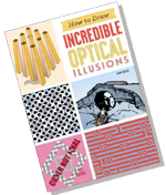 How To Draw Incredible Illusions